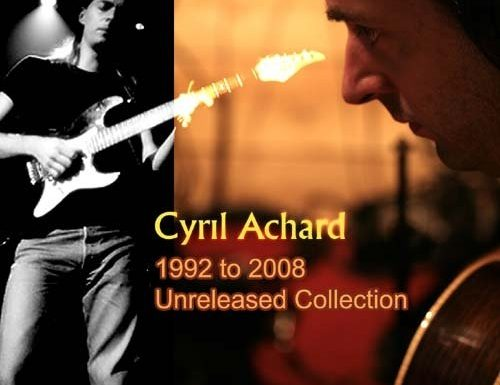 Cyril Achard « 1992-2008 Unreleased Collection »
