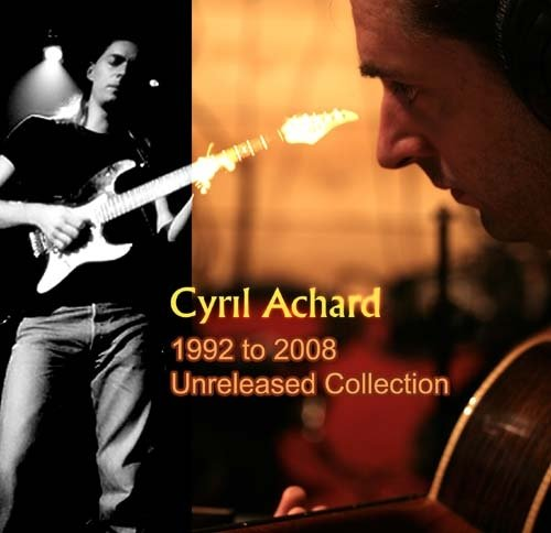 "Cyril Achard ""1992-2008 Unreleased Collection"""