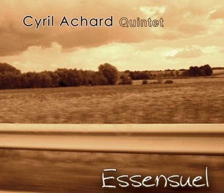 "Cyril Achard Quintet ""Essensuel"" CD"