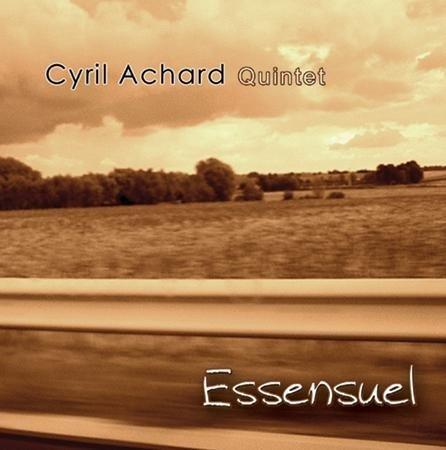 Cyril Achard Quintet «Essensuel» CD