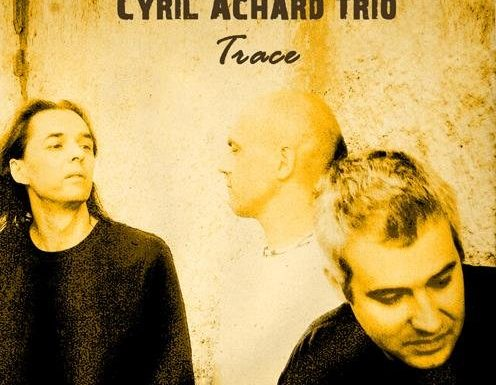 Cyril Achard « Trace » CD
