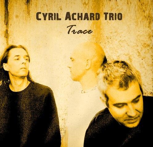 "Cyril Achard ""Trace"" CD"